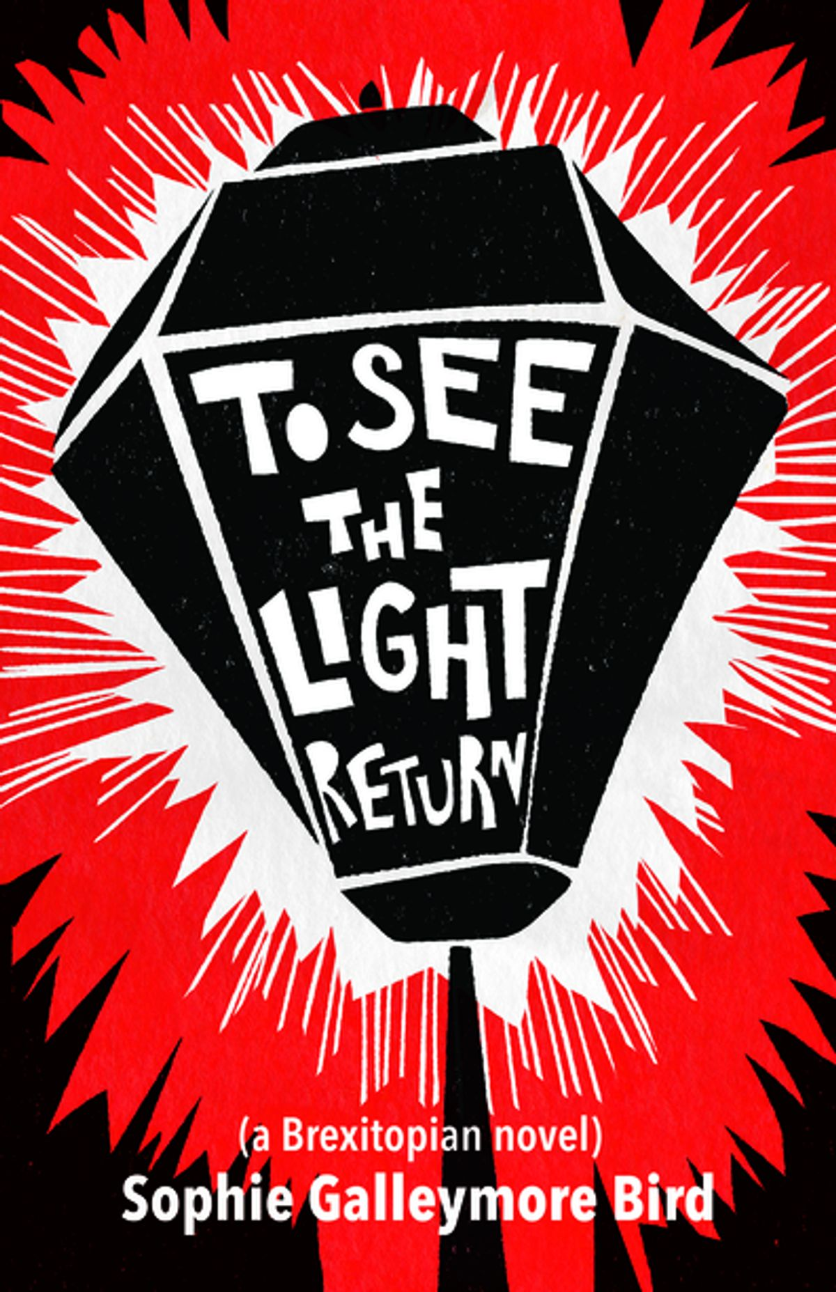 To See The Light Return: a Brexitopian novel
